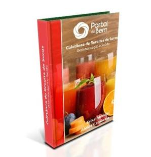 Livro digital com 50 Receitas de Sucos do Bem-para Desintoxicação e Saúde