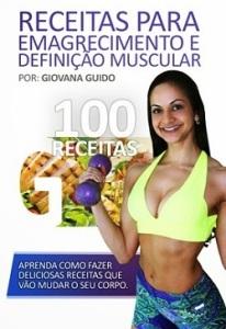 Livro digital completo com 100 Receitas para emagrecimento e definição muscular com Giovana Guido